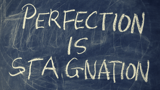 Don't expect everything you write to be perfect. Nothing else in life is, why should your writing be any different?