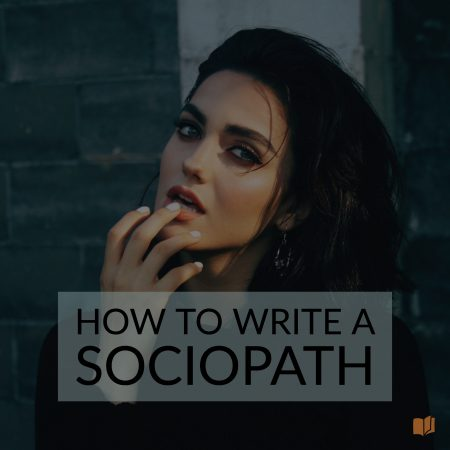 Want to know how to write a sociopath? This is the blog post for you.