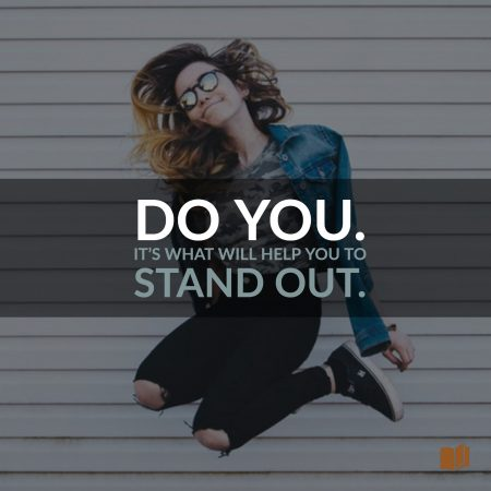Do you. It's what will help you to stand out!