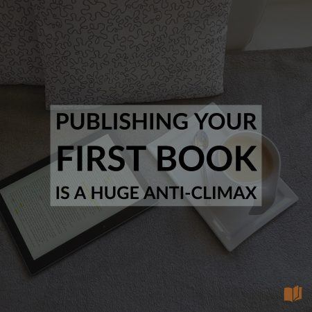 Publishing your first book is a huge anti-climax.