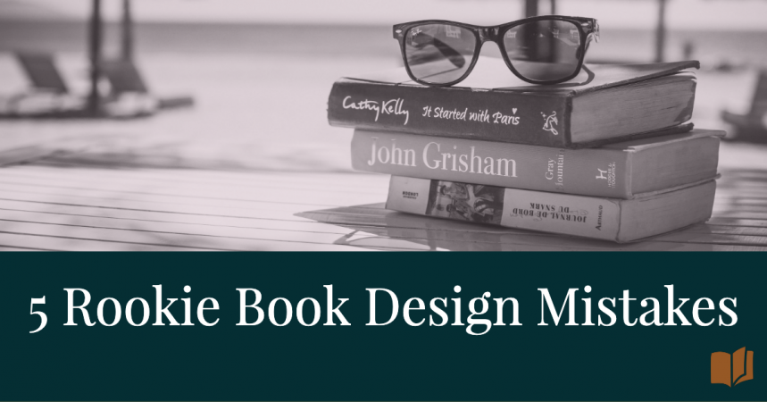 5 rookie book design mistakes