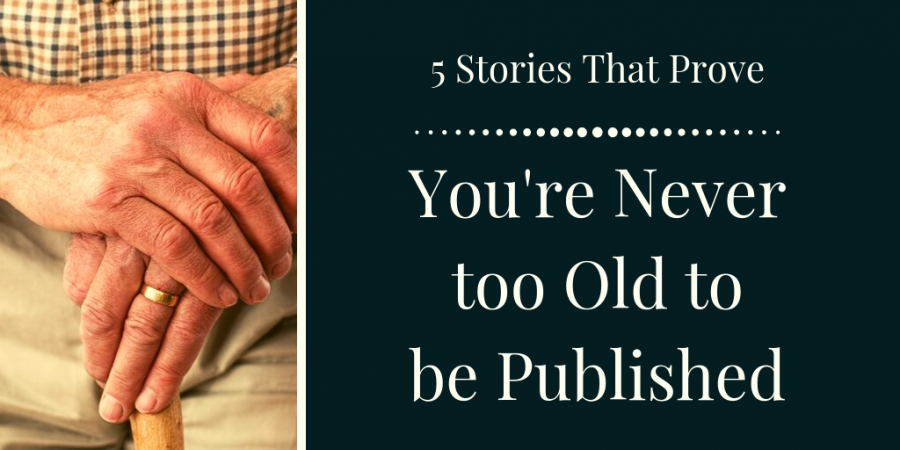 Stories that prove you're never too old to be published