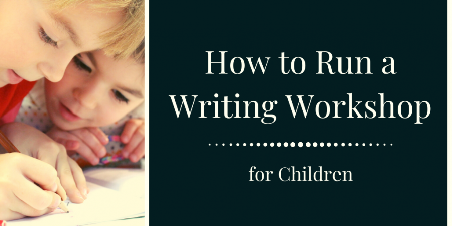 How to run a writing workshop for children