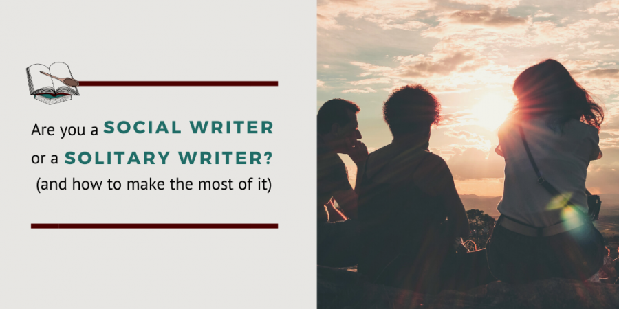 Are you a social or a solitary writer?