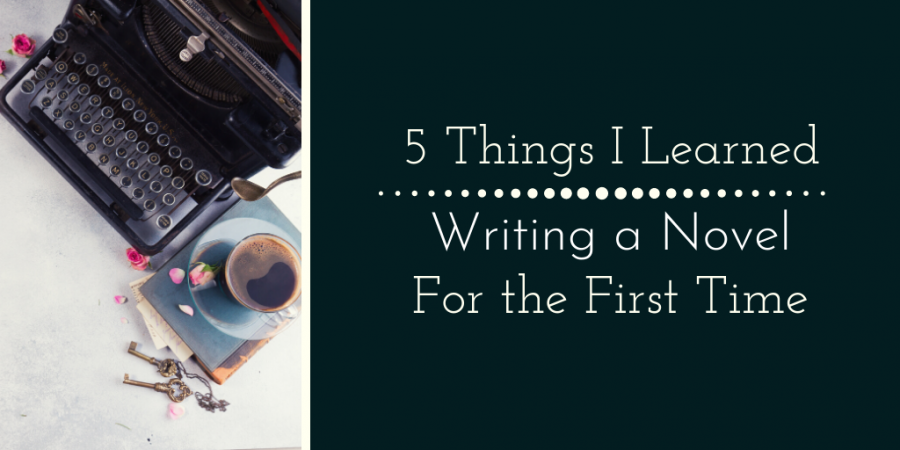5 things I learned writing a novel for the first time