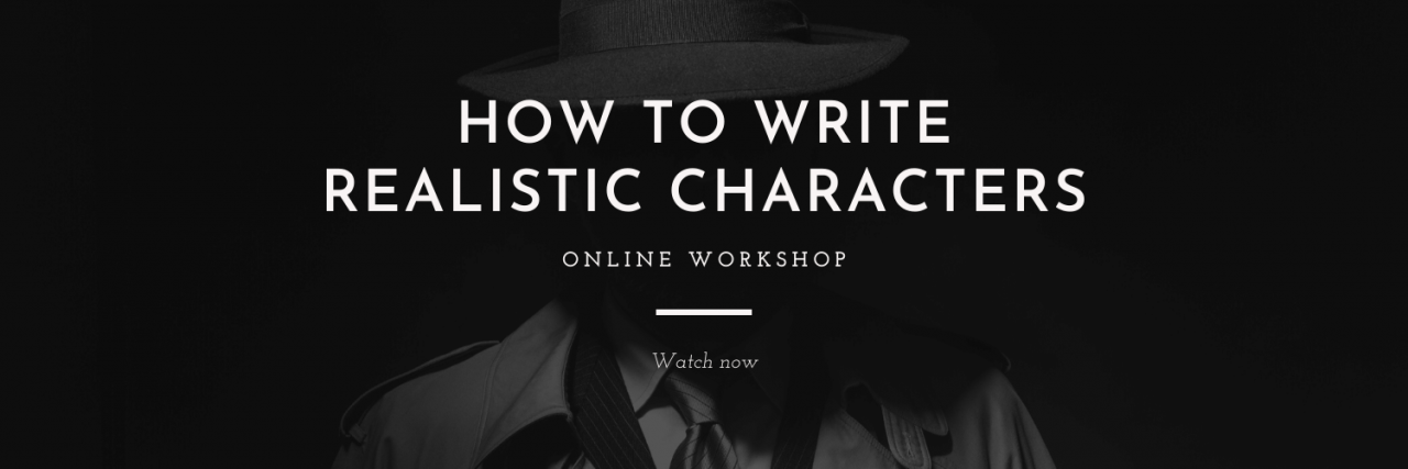 How to write realistic characters online workshop - available to watch now