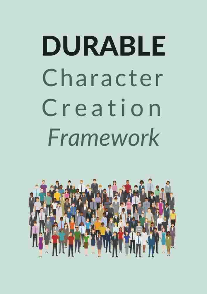 DURABLE character creation framework