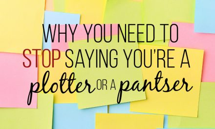 Why You Need to Stop Labelling Yourself as a Plotter or a Pantser