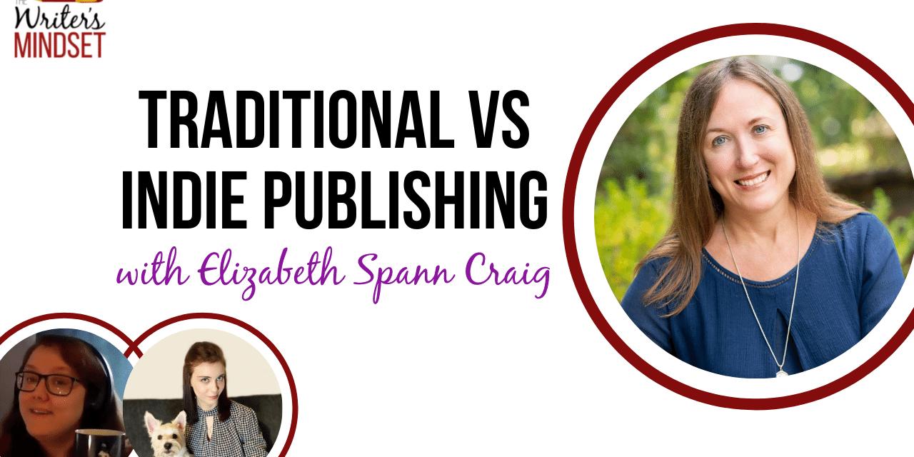 Traditional vs Indie Publishing (with Elizabeth Spann Craig)